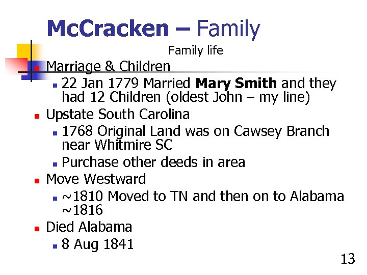 Mc. Cracken – Family life n n Marriage & Children n 22 Jan 1779
