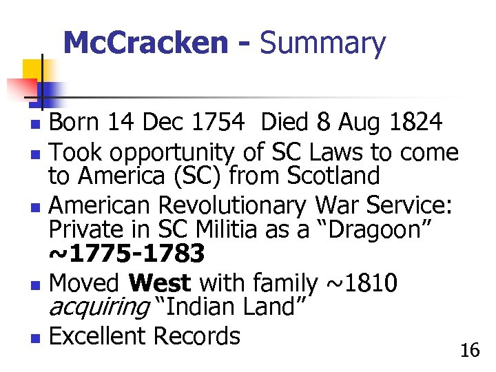 Mc. Cracken - Summary Born 14 Dec 1754 Died 8 Aug 1824 n Took