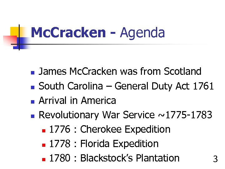 Mc. Cracken - Agenda n n James Mc. Cracken was from Scotland South Carolina