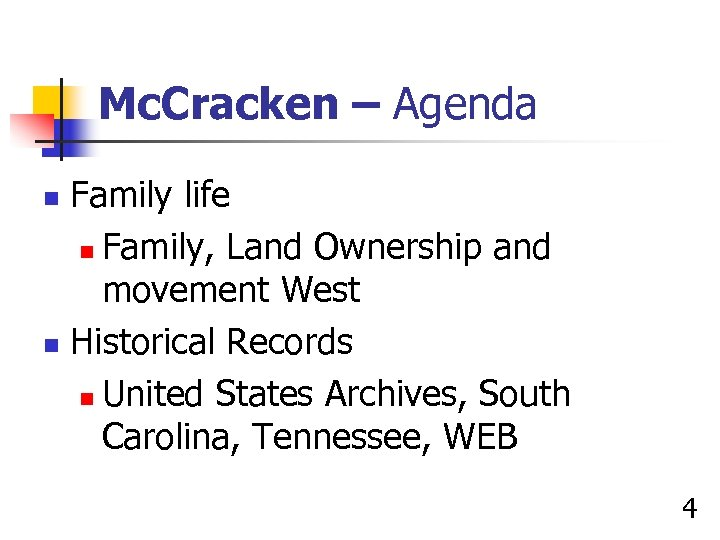 Mc. Cracken – Agenda Family life n Family, Land Ownership and movement West n