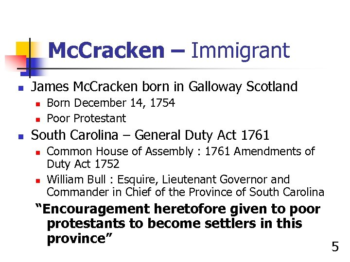 Mc. Cracken – Immigrant n James Mc. Cracken born in Galloway Scotland n n