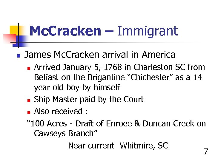 Mc. Cracken – Immigrant n James Mc. Cracken arrival in America Arrived January 5,