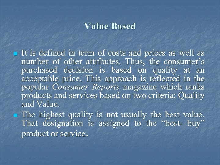 Value Based n n It is defined in term of costs and prices as