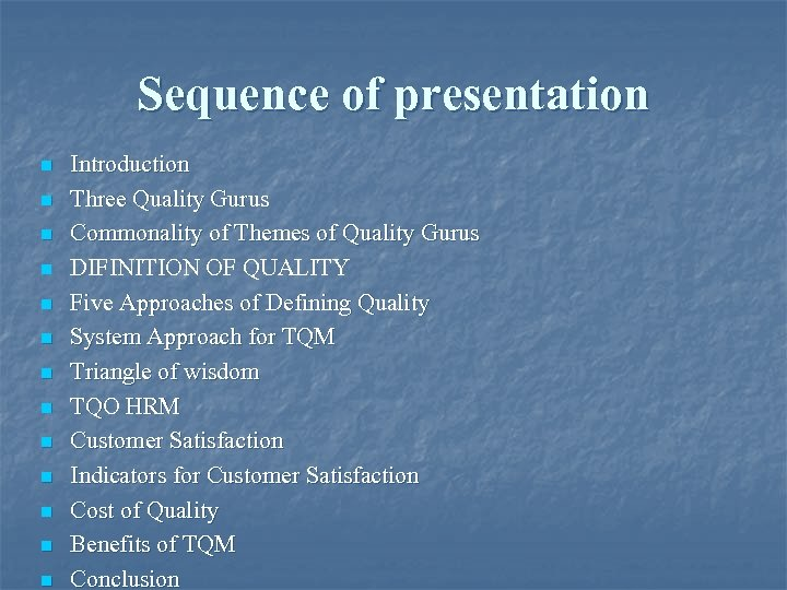 Sequence of presentation n n n Introduction Three Quality Gurus Commonality of Themes of