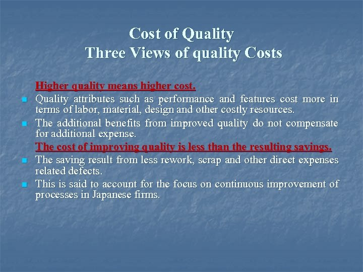 Cost of Quality Three Views of quality Costs n n Higher quality means higher
