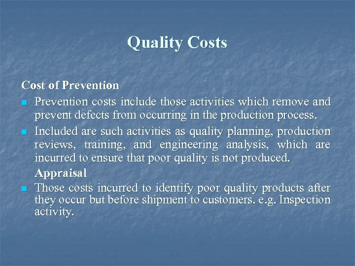 Quality Costs Cost of Prevention n Prevention costs include those activities which remove and