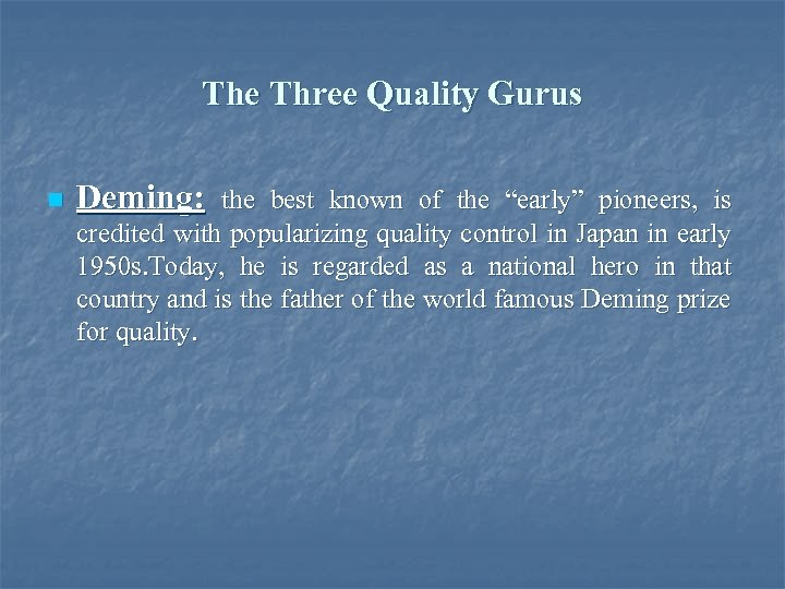 "The Three Quality Gurus n Deming: the best known of the ""early"" pioneers, is"