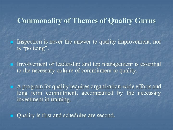 Commonality of Themes of Quality Gurus n Inspection is never the answer to quality
