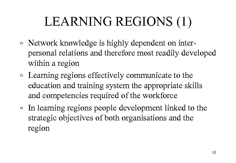 LEARNING REGIONS (1) ù ù ù Network knowledge is highly dependent on interpersonal relations