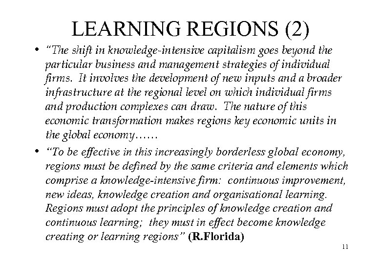"""LEARNING REGIONS (2) i i """"The shift in knowledge-intensive capitalism goes beyond the particular"""