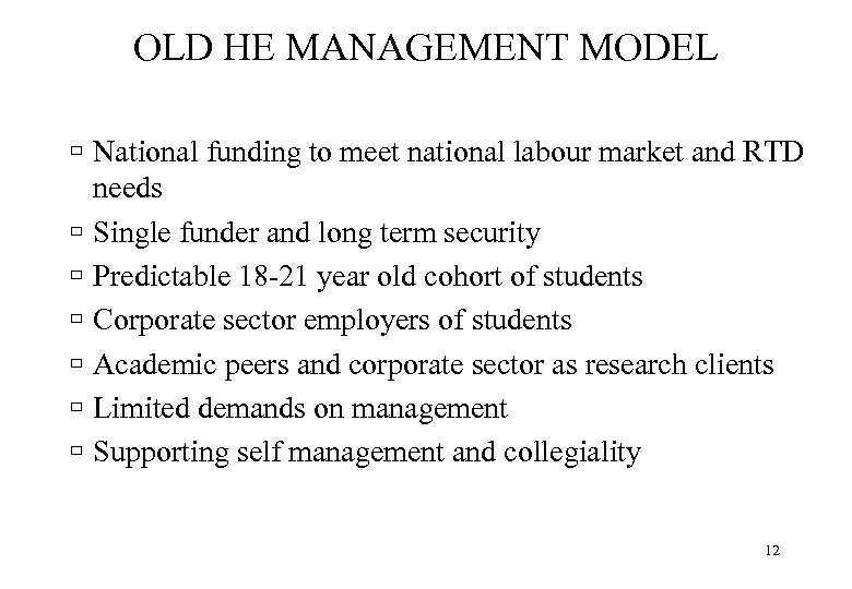 OLD HE MANAGEMENT MODEL ù National funding to meet national labour market and RTD