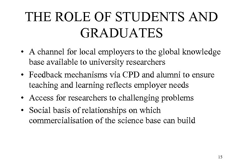 THE ROLE OF STUDENTS AND GRADUATES • A channel for local employers to the