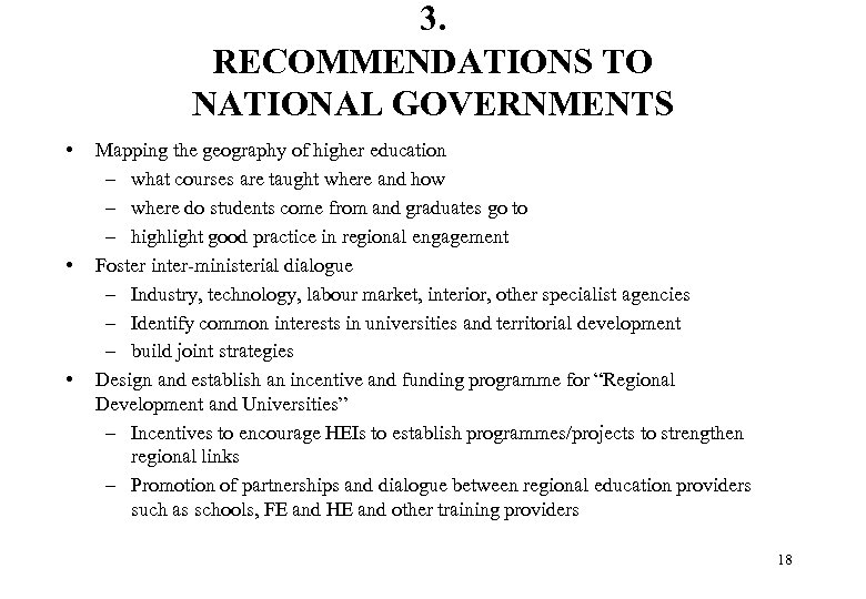 3. RECOMMENDATIONS TO NATIONAL GOVERNMENTS • • • Mapping the geography of higher education