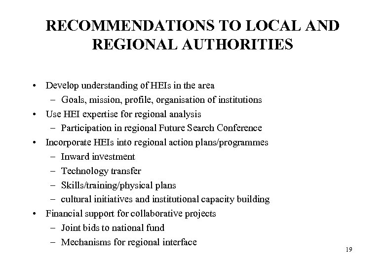 RECOMMENDATIONS TO LOCAL AND REGIONAL AUTHORITIES • Develop understanding of HEIs in the area