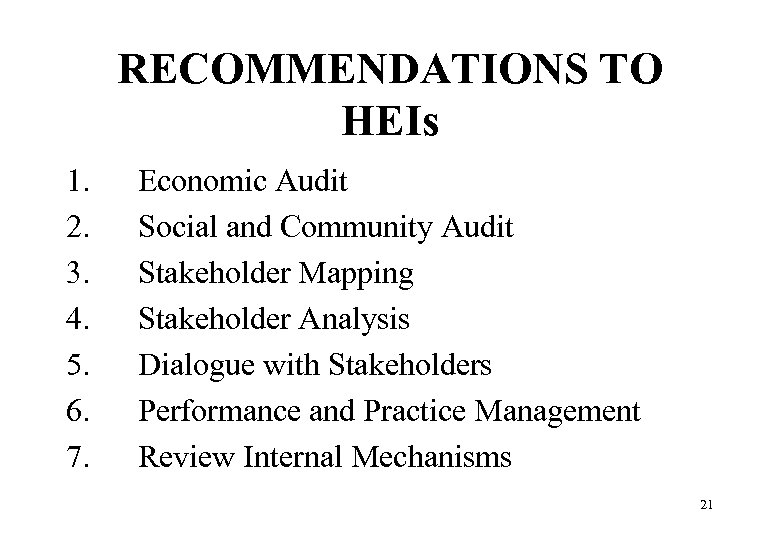 RECOMMENDATIONS TO HEIs 1. 2. 3. 4. 5. 6. 7. Economic Audit Social and