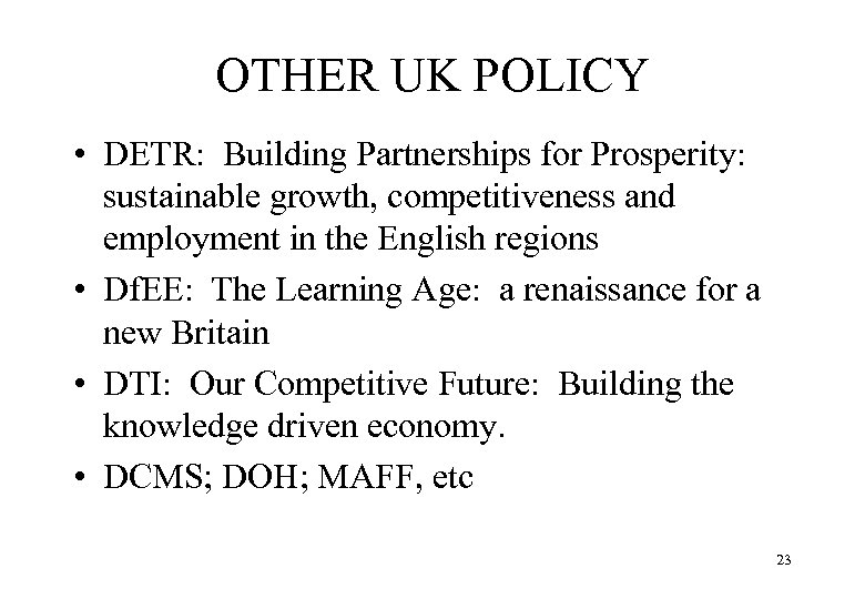 OTHER UK POLICY • DETR: Building Partnerships for Prosperity: sustainable growth, competitiveness and employment