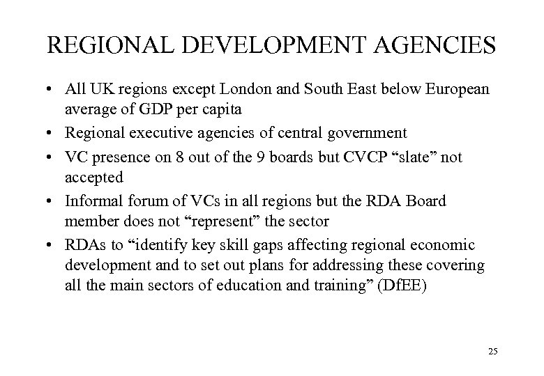 REGIONAL DEVELOPMENT AGENCIES • All UK regions except London and South East below European