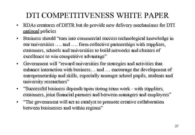 DTI COMPETITIVENESS WHITE PAPER • RDAs creatures of DETR but do provide new delivery