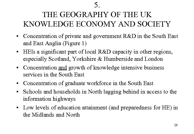5. THE GEOGRAPHY OF THE UK KNOWLEDGE ECONOMY AND SOCIETY • Concentration of private