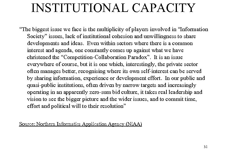 """INSTITUTIONAL CAPACITY """"The biggest issue we face is the multiplicity of players involved in"""