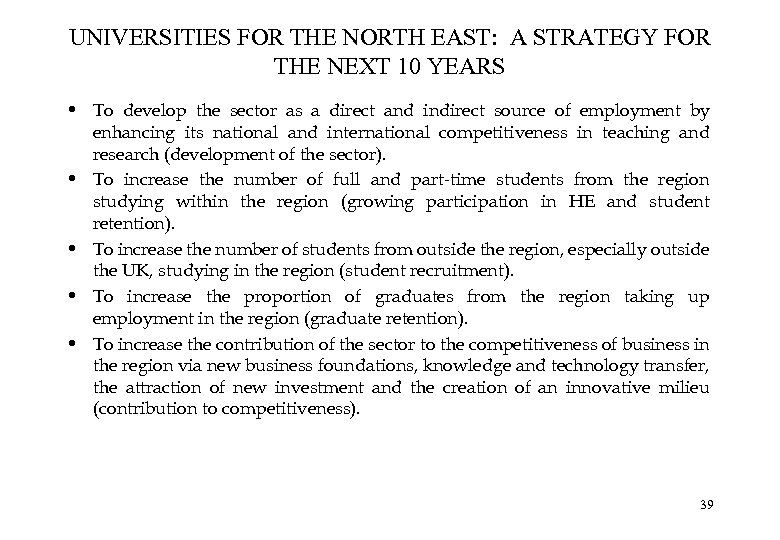 UNIVERSITIES FOR THE NORTH EAST: A STRATEGY FOR THE NEXT 10 YEARS • To