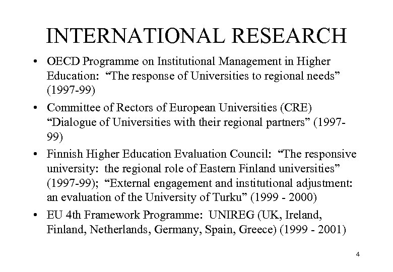 """INTERNATIONAL RESEARCH • OECD Programme on Institutional Management in Higher Education: """"The response of"""