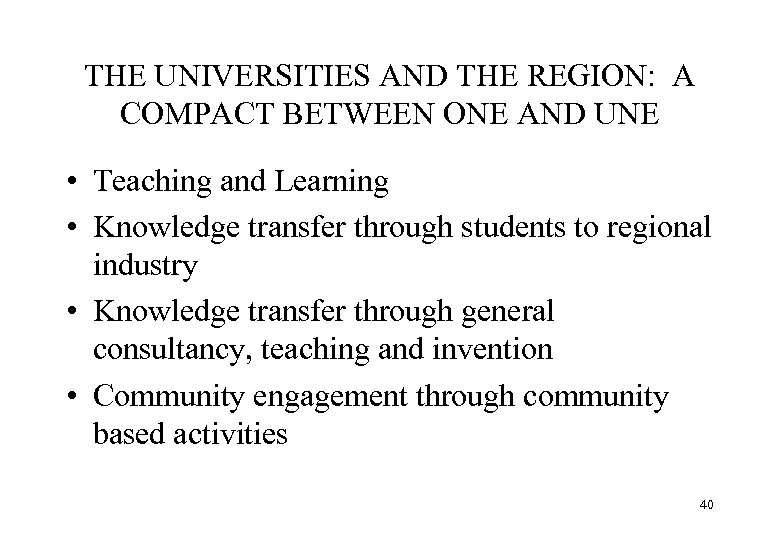 THE UNIVERSITIES AND THE REGION: A COMPACT BETWEEN ONE AND UNE • Teaching and