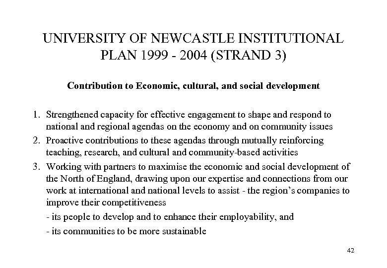 UNIVERSITY OF NEWCASTLE INSTITUTIONAL PLAN 1999 - 2004 (STRAND 3) Contribution to Economic, cultural,