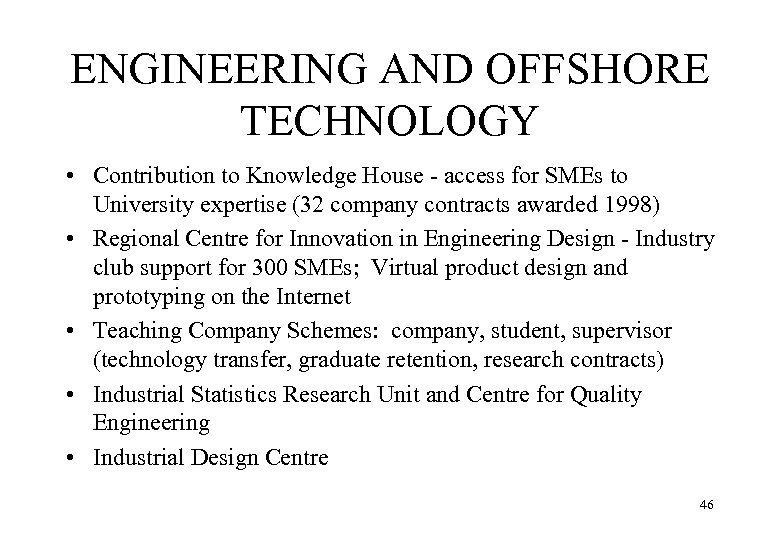 ENGINEERING AND OFFSHORE TECHNOLOGY • Contribution to Knowledge House - access for SMEs to