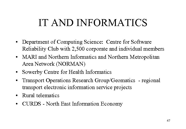 IT AND INFORMATICS • Department of Computing Science: Centre for Software Reliability Club with