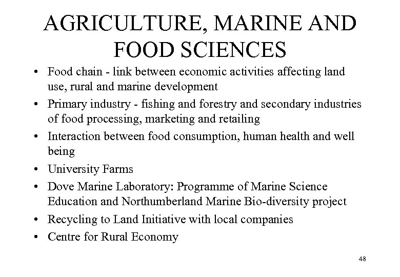 AGRICULTURE, MARINE AND FOOD SCIENCES • Food chain - link between economic activities affecting