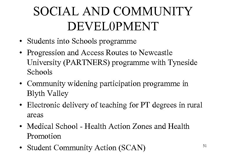 SOCIAL AND COMMUNITY DEVEL 0 PMENT • Students into Schools programme • Progression and