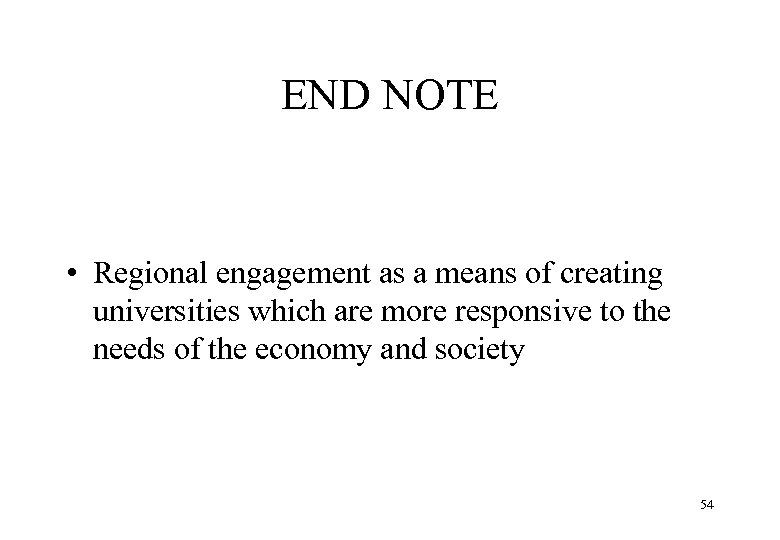 END NOTE • Regional engagement as a means of creating universities which are more