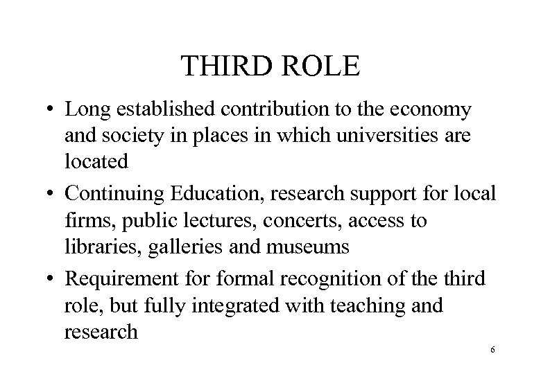 THIRD ROLE • Long established contribution to the economy and society in places in