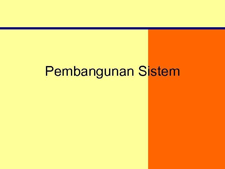 Pembangunan Sistem