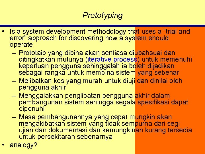 """Prototyping • Is a system development methodology that uses a """"trial and error"""" approach"""