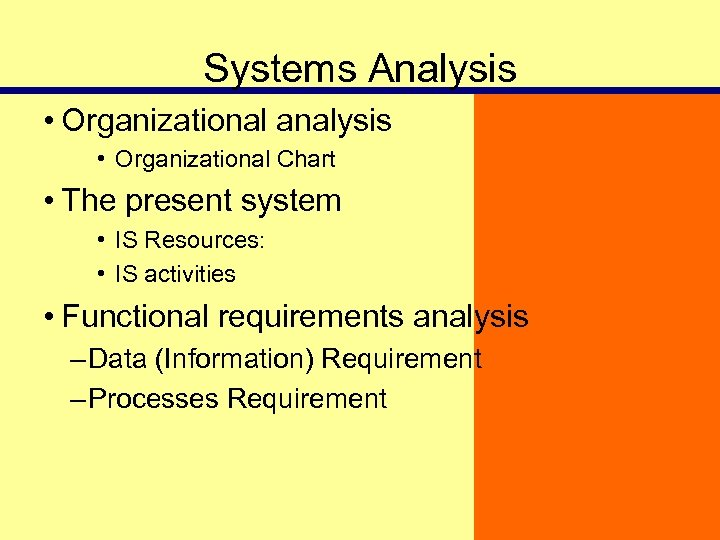 Systems Analysis • Organizational analysis • Organizational Chart • The present system • IS