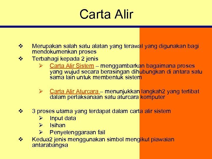 Carta Alir v v Merupakan salah satu alatan yang terawal yang digunakan bagi mendokumenkan
