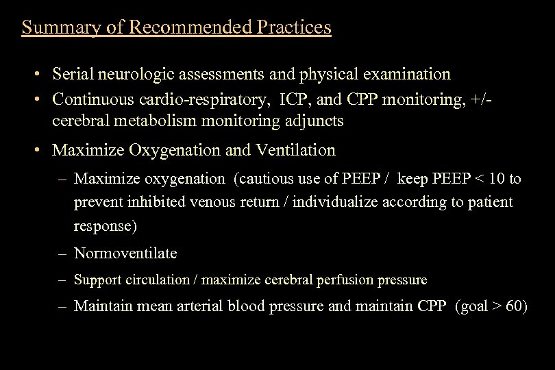 Summary of Recommended Practices • Serial neurologic assessments and physical examination • Continuous cardio-respiratory,