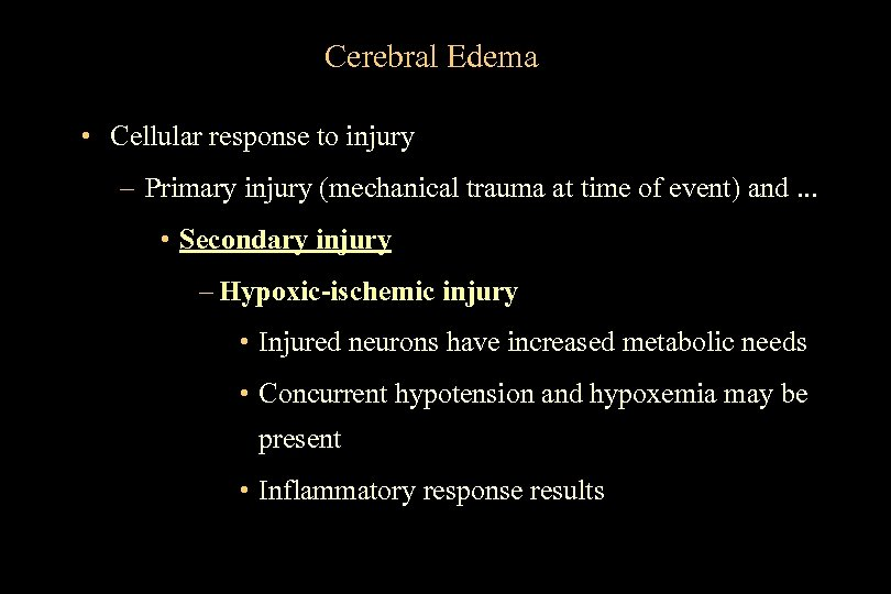 Cerebral Edema • Cellular response to injury – Primary injury (mechanical trauma at time