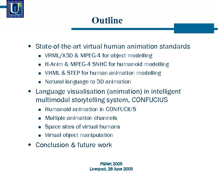 Outline w State-of-the-art virtual human animation standards n n VRML/X 3 D & MPEG-4