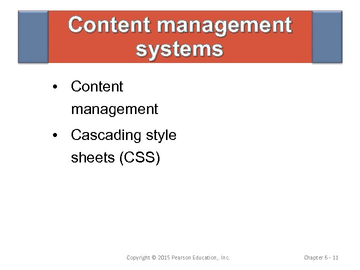 Content management systems • Content management • Cascading style sheets (CSS) Copyright © 2015