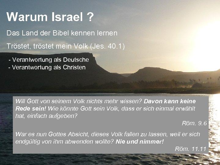 Warum Israel ? Das Land der Bibel kennen lernen Tröstet, tröstet mein Volk (Jes.