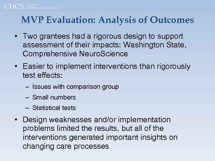MVP Evaluation: Analysis of Outcomes • Two grantees had a rigorous design to support