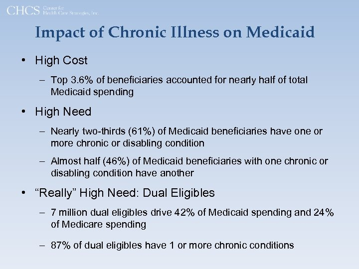 Impact of Chronic Illness on Medicaid • High Cost – Top 3. 6% of