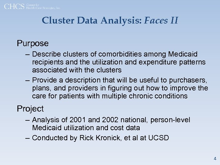 Cluster Data Analysis: Faces II Purpose – Describe clusters of comorbidities among Medicaid recipients