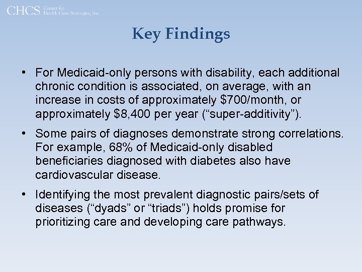 Key Findings • For Medicaid-only persons with disability, each additional chronic condition is associated,