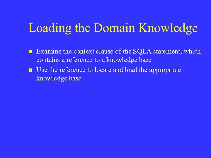 Loading the Domain Knowledge n n Examine the context clause of the SQLA statement,