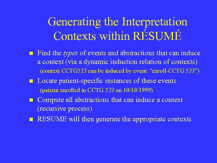 Generating the Interpretation Contexts within RÉSUMÉ n Find the types of events and abstractions