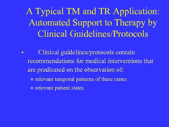 A Typical TM and TR Application: Automated Support to Therapy by Clinical Guidelines/Protocols §